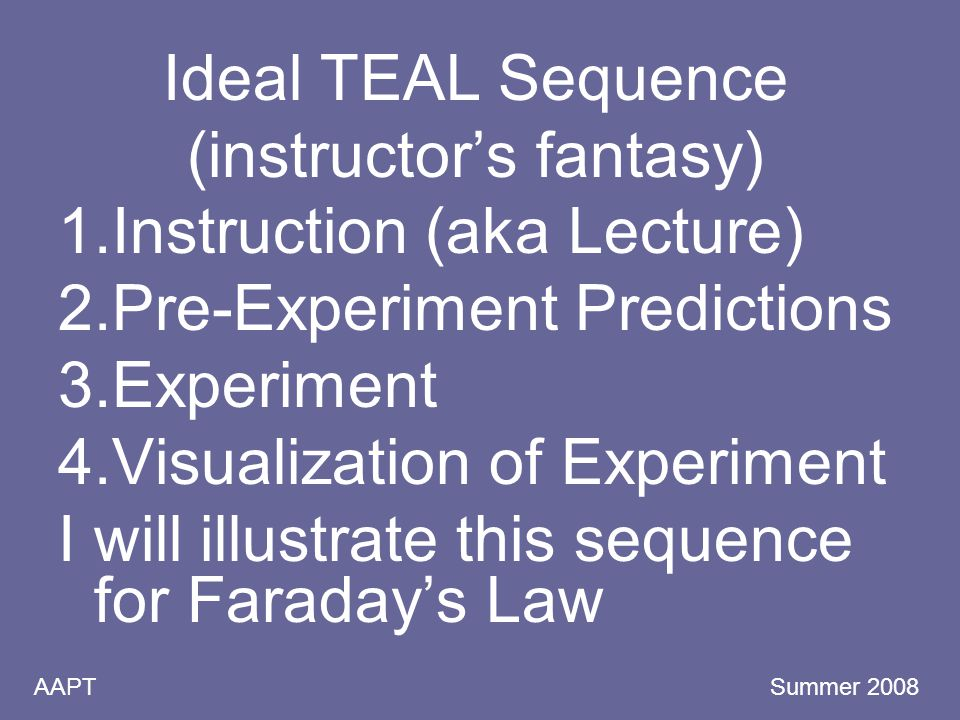 AAPT Summer 2008 Long Term Outlook (continued) The Department has recently done a review of where we are after 8 years of TEAL Although there are still strong opinions in the Department about the optimal way to teach freshman….