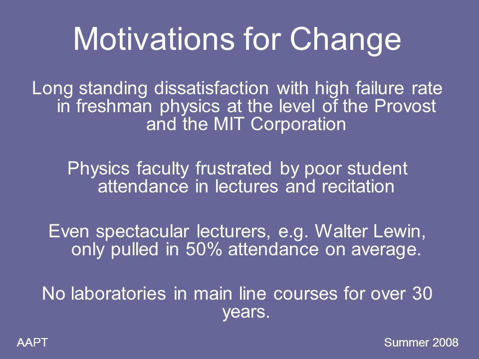 AAPT Summer 2008 Frustration: Belcher as Lecturer 1991-93 Professor John Belcher is highly praised by most of his 8.02 students.
