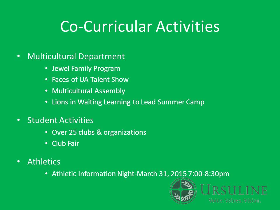 Co-Curricular Activities Multicultural Department Jewel Family Program Faces of UA Talent Show Multicultural Assembly Lions in Waiting Learning to Lead Summer Camp Student Activities Over 25 clubs & organizations Club Fair Athletics Athletic Information Night-March 31, 2015 7:00-8:30pm