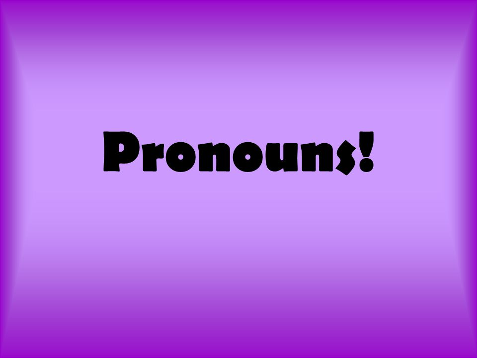 What on earth is a pronoun.A pronoun is a word that takes the place of a noun or another pronoun.