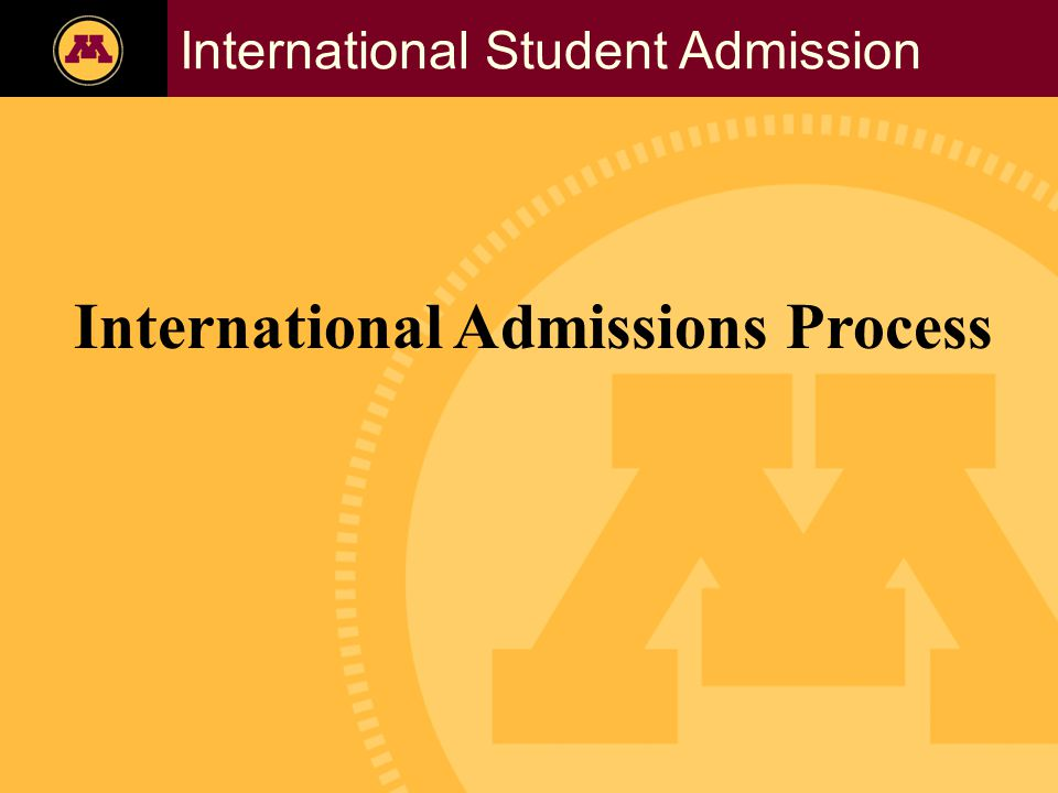 Twin Cities Campus Freshman Applicants, 2002- 2006 International Student Admission International Admissions Process