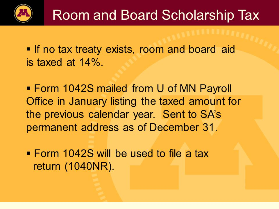 Twin Cities Campus Freshman Applicants, 2002-2006 Room and Board Scholarship Tax  If no tax treaty exists, room and board aid is taxed at 14%.