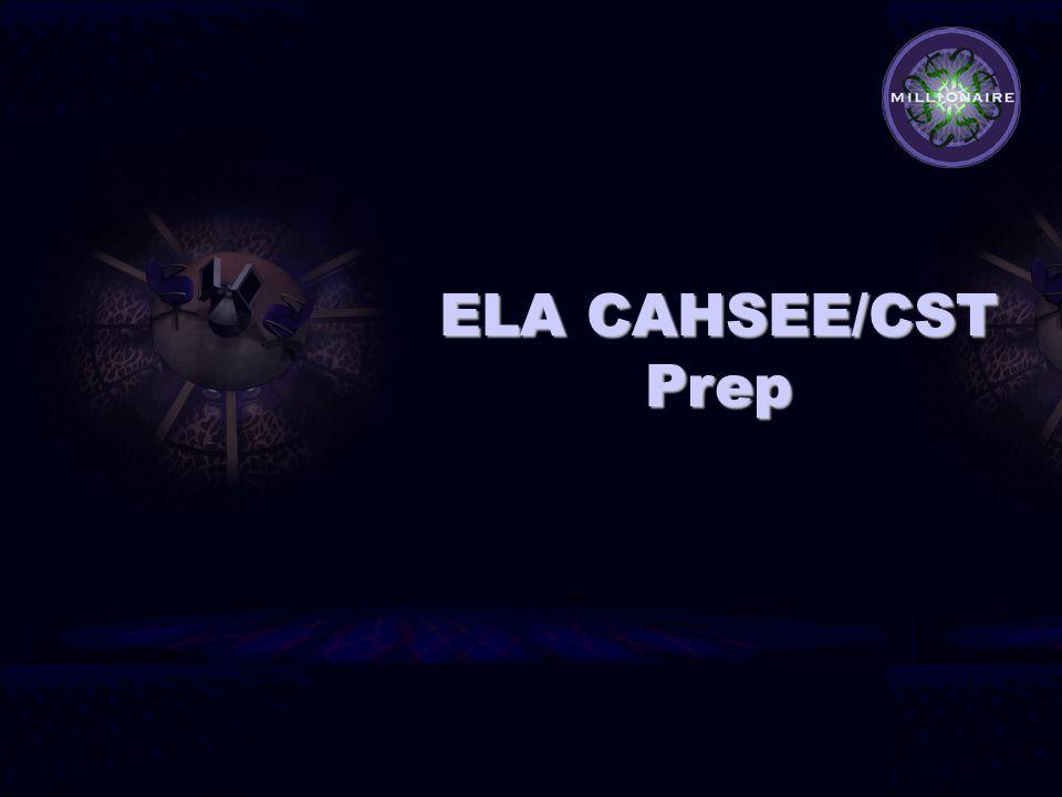 ELA CAHSEE/CST Prep