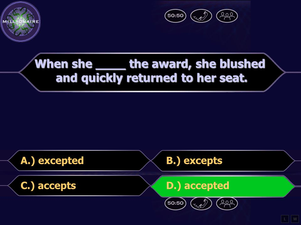 When she ____ the award, she blushed and quickly returned to her seat.
