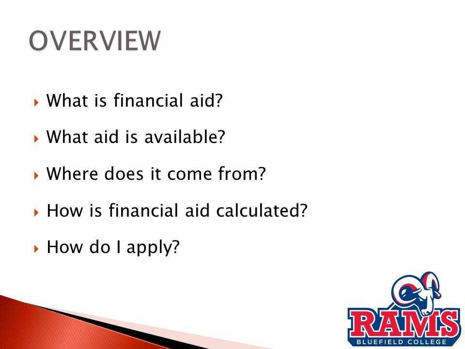  What is financial aid.  What aid is available.
