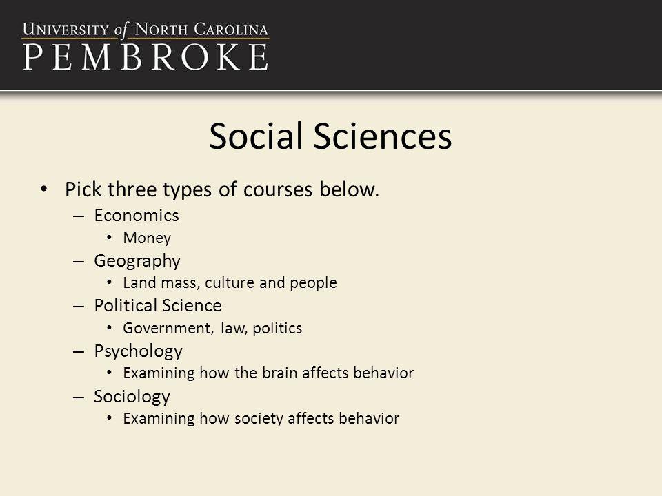 Social Sciences Pick three types of courses below.