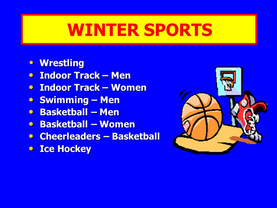 Wrestling Wrestling Indoor Track – Men Indoor Track – Men Indoor Track – Women Indoor Track – Women Swimming – Men Swimming – Men Basketball – Men Basketball – Men Basketball – Women Basketball – Women Cheerleaders – Basketball Cheerleaders – Basketball Ice Hockey Ice Hockey WINTER SPORTS