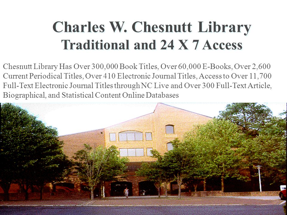 Reference Department 1st Floor of Chesnutt Library Staffed by professional librarians (M.L.S.).
