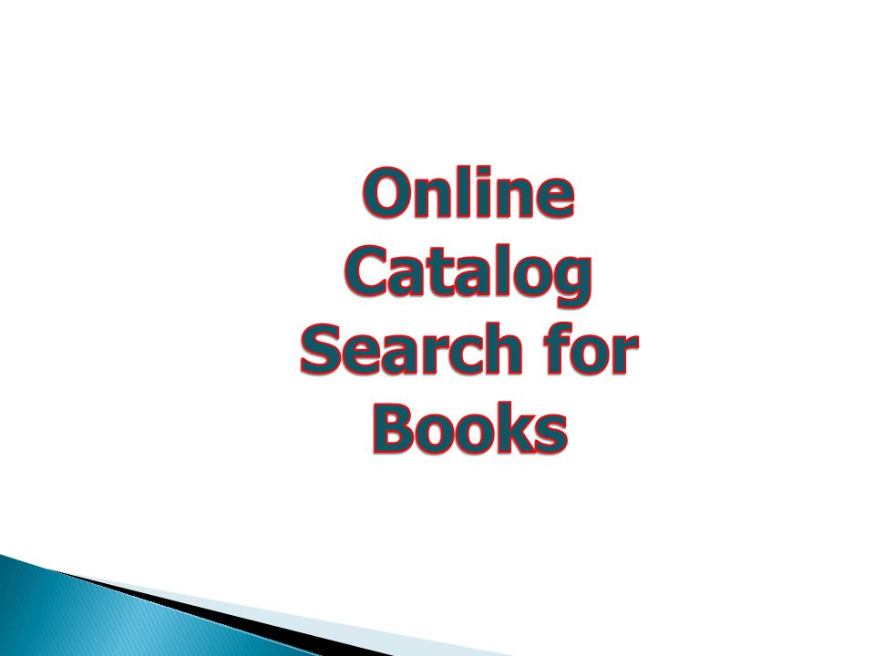 Library Catalog – Search for Books, E-Books, Audio Visual Material (e.g. DVDS, CDs)