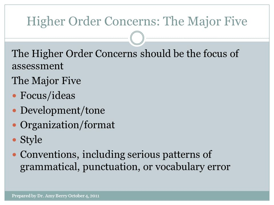 Higher Order Concerns: The Major Five Prepared by Dr.