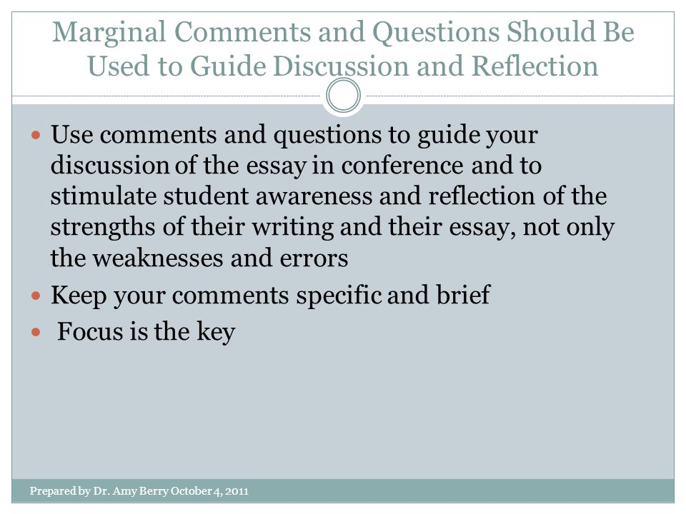 Marginal Comments and Questions Should Be Used to Guide Discussion and Reflection Prepared by Dr.