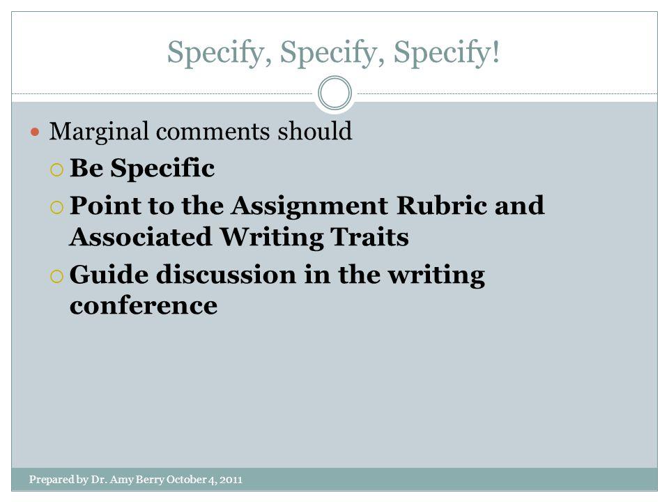 Specify, Specify, Specify. Prepared by Dr.