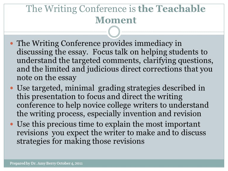 The Writing Conference is the Teachable Moment Prepared by Dr.