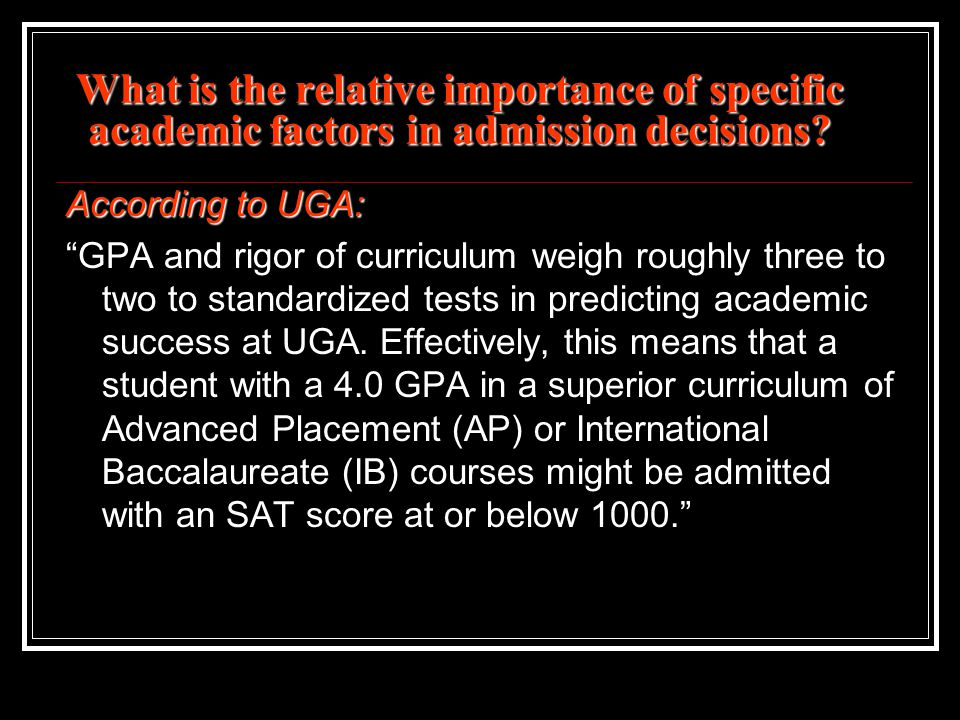 What is the relative importance of specific academic factors in admission decisions.