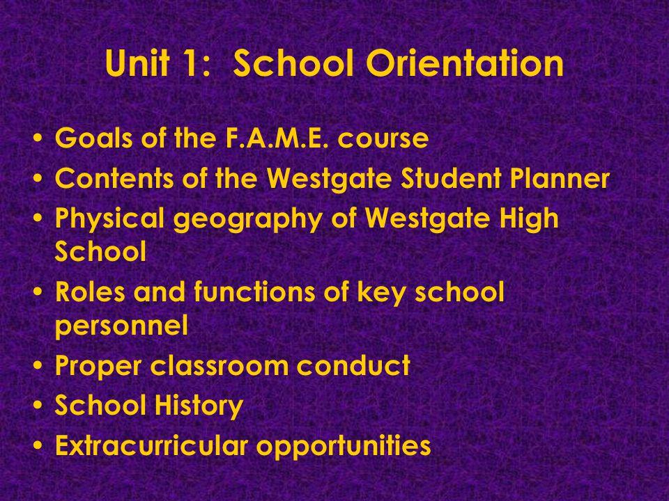 Unit 1: School Orientation Goals of the F.A.M.E.