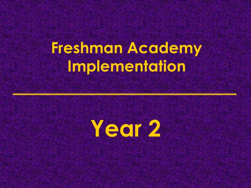 Freshman Academy Implementation Year 2