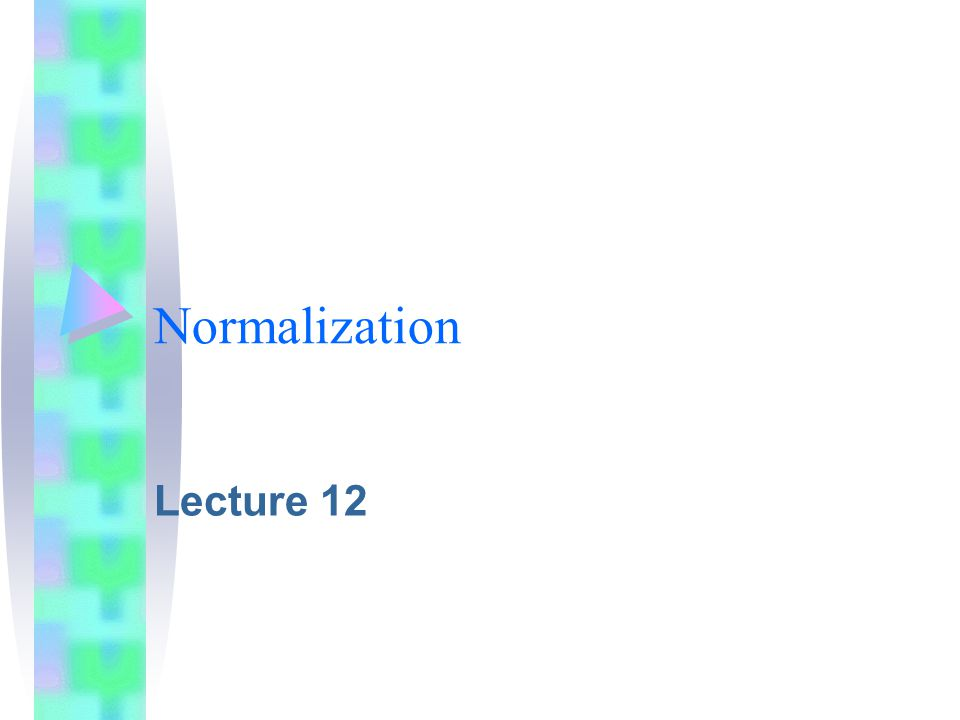 Normalization Lecture 12