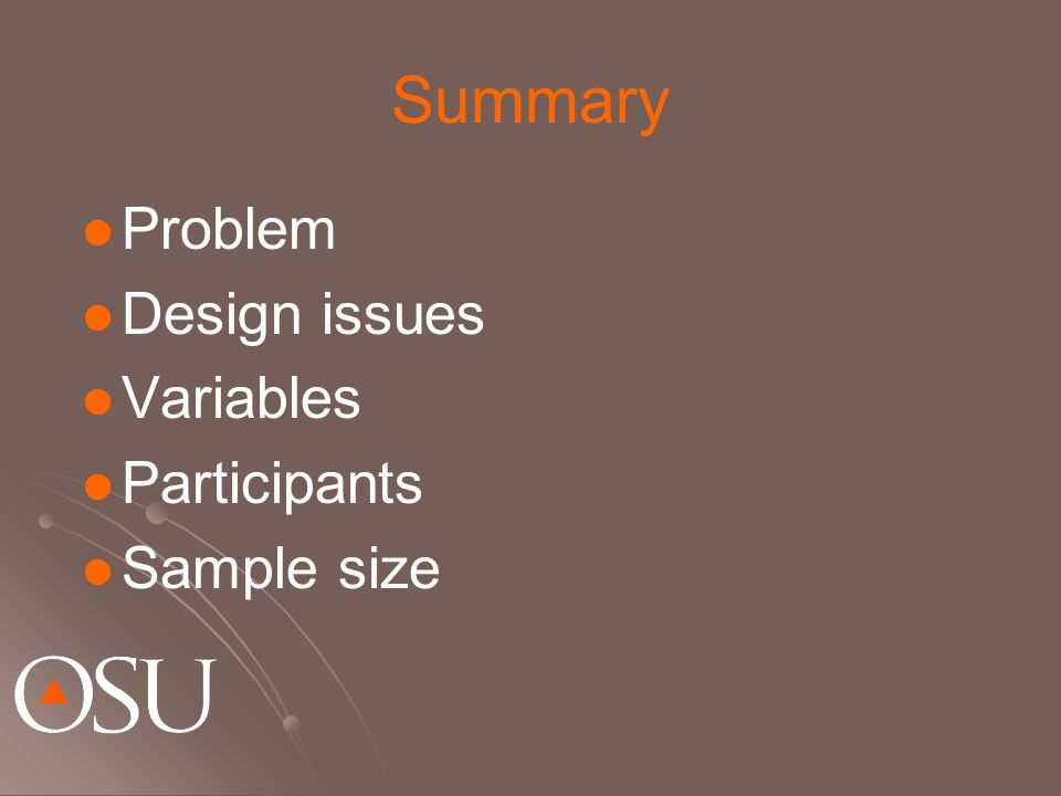 Summary Problem Design issues Variables Participants Sample size
