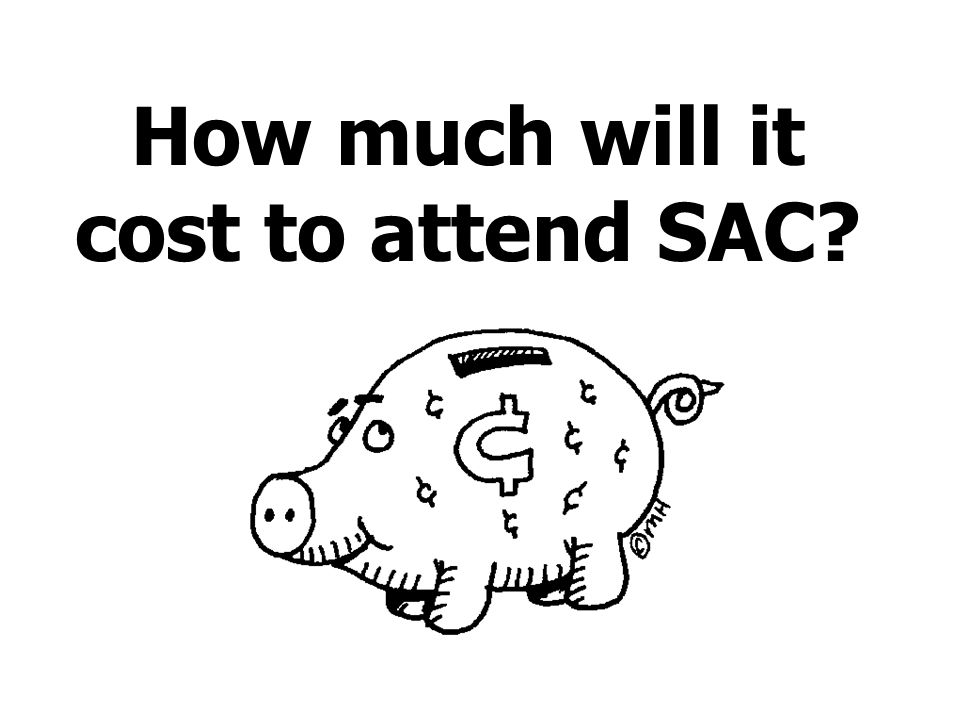 How much will it cost to attend SAC