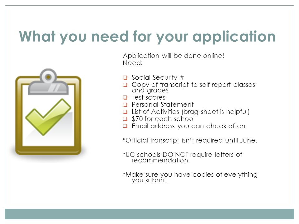 What you need for your application Application will be done online.