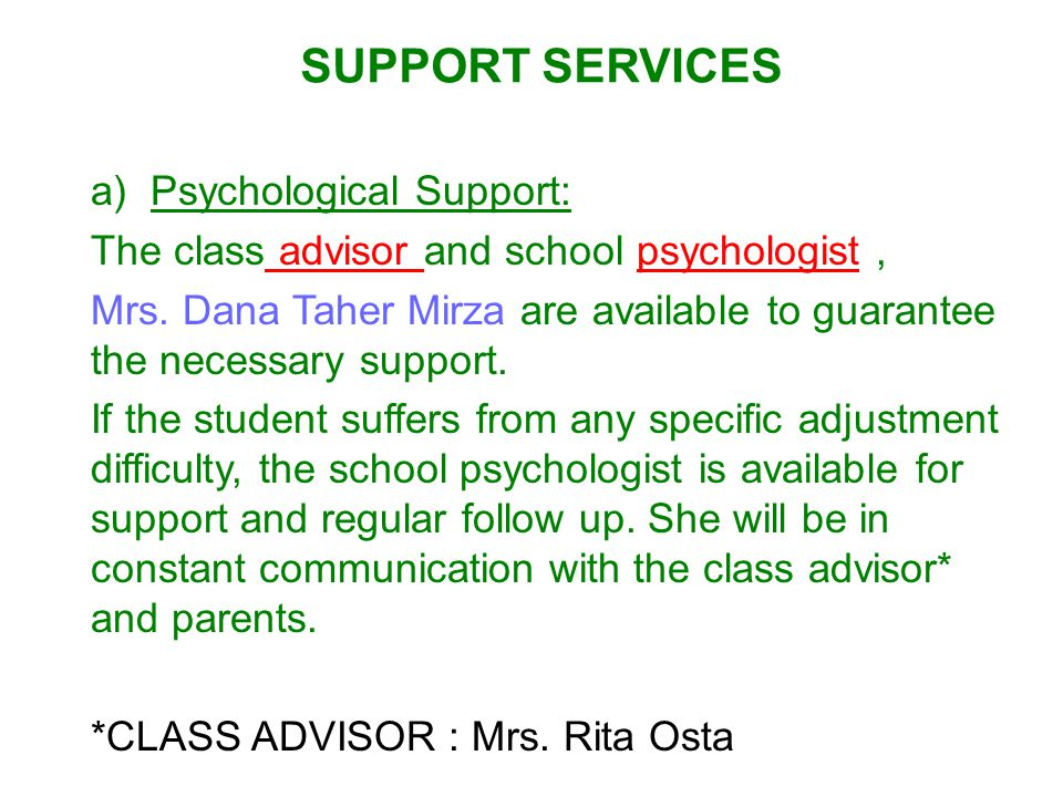: a)Psychological Support: The class advisor and school psychologist, Mrs.
