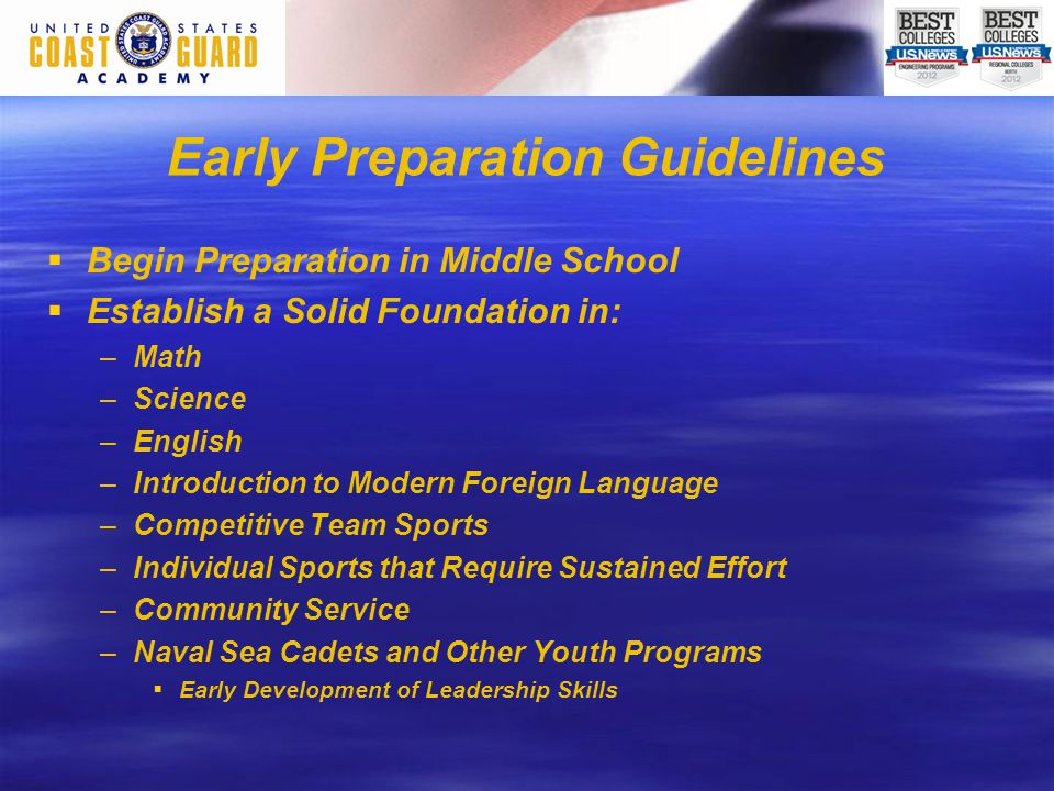 Early Preparation Guidelines   Begin Preparation in Middle School   Establish a Solid Foundation in: – –Math – –Science – –English – –Introduction