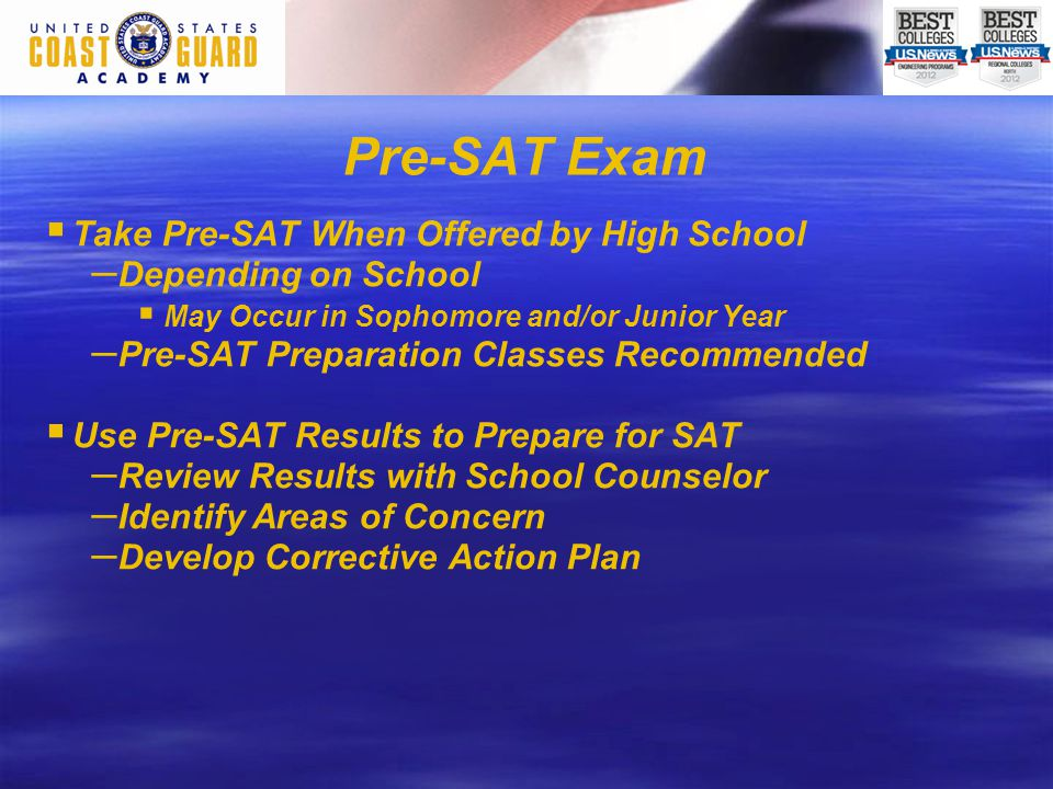 SAT Exam   Sign –up Early for SAT   SAT Preparation Classes Recommended   Target SAT Math and Verbal Scores: – – 660 or Higher   SAT may be taken more than one time without penalty.