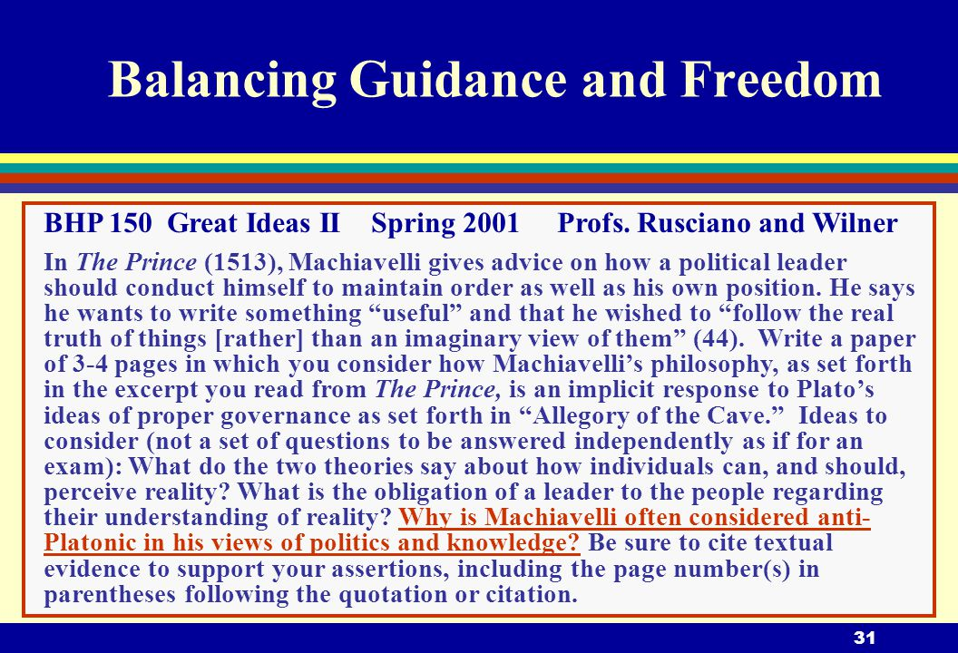 31 Balancing Guidance and Freedom BHP 150 Great Ideas II Spring 2001 Profs.