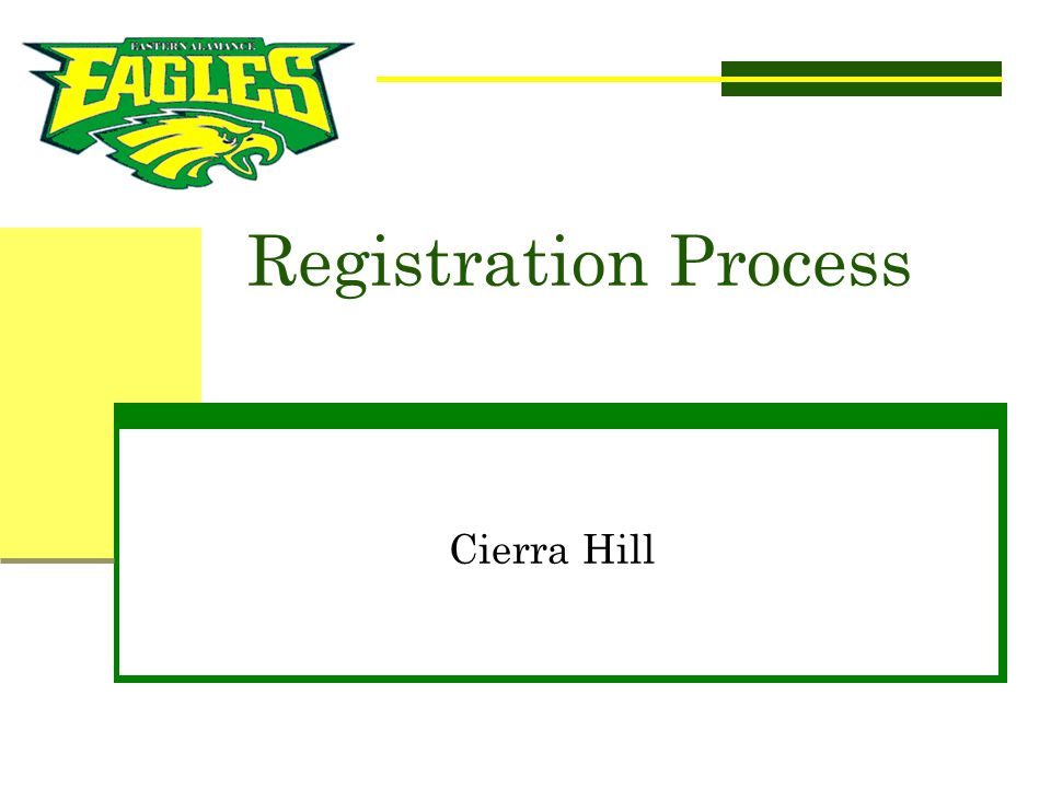 Registration Process Cierra Hill