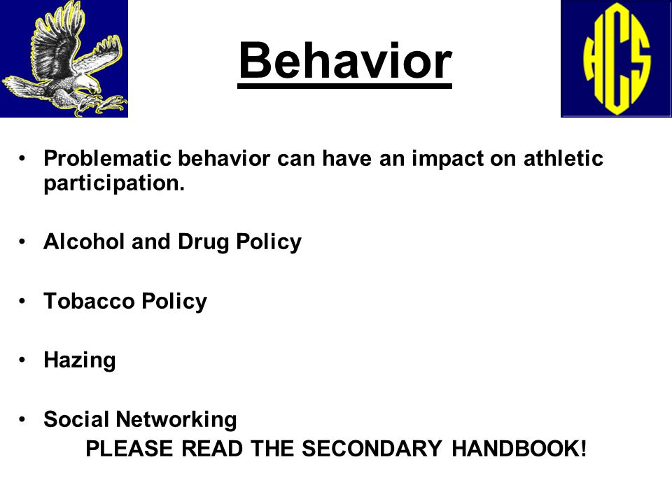Behavior Problematic behavior can have an impact on athletic participation.