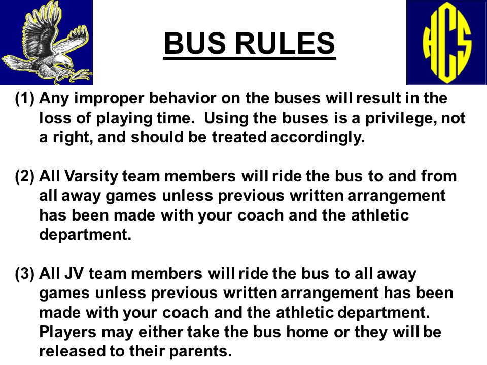 (1)Any improper behavior on the buses will result in the loss of playing time.