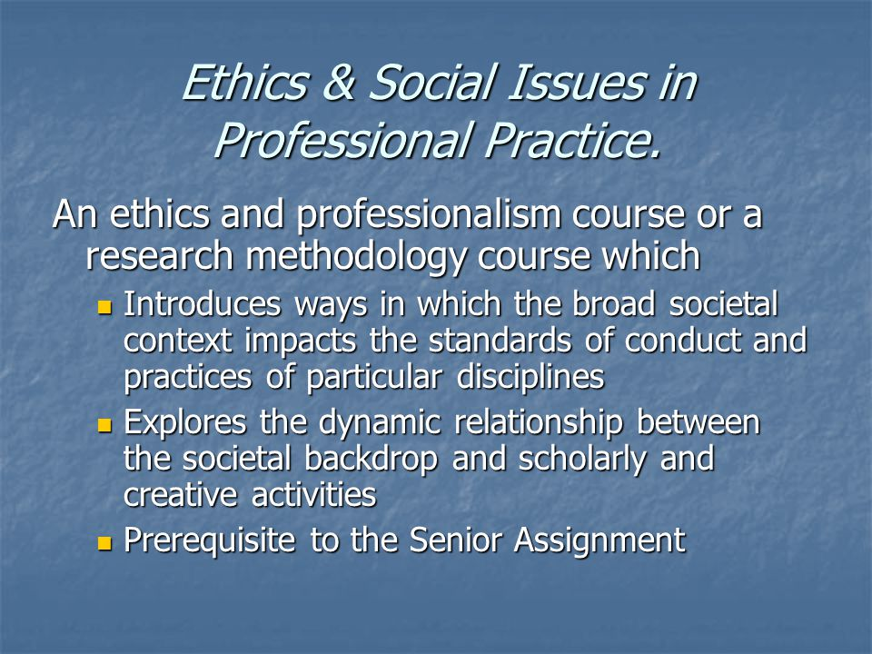 Ethics & Social Issues in Professional Practice.