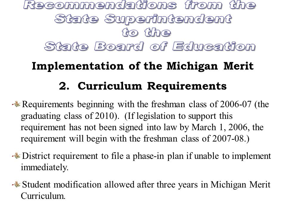 Summary of Recommendations for Students 1. Student Graduation Requirements Participation in the Michigan Merit Examination or MI- Access in the spring