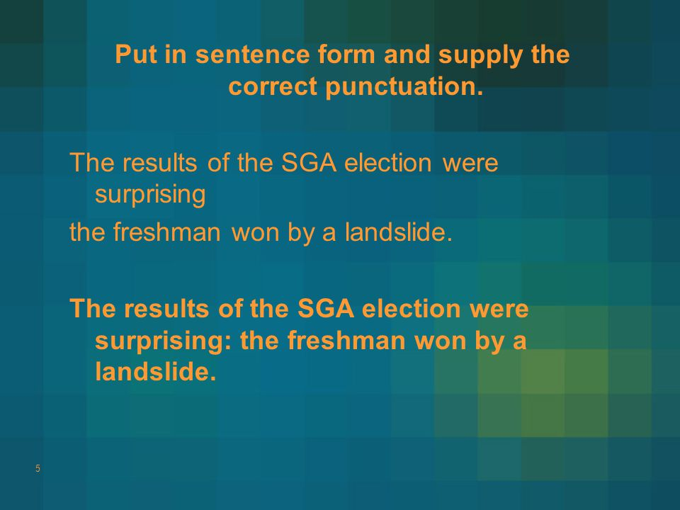 Put in sentence form and supply the correct punctuation.