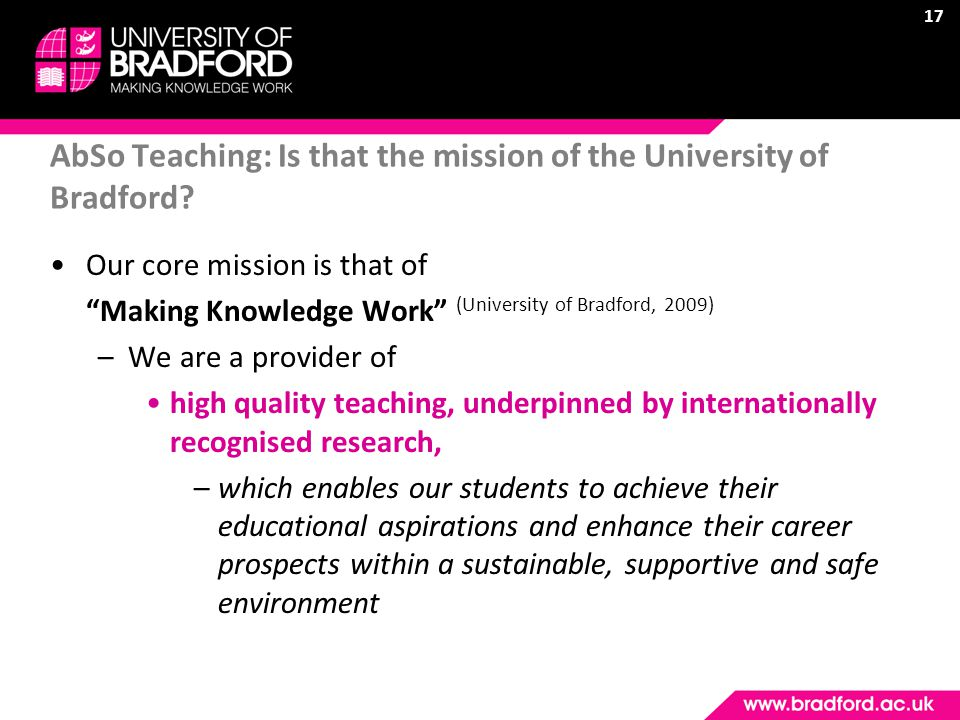 17 AbSo Teaching: Is that the mission of the University of Bradford.