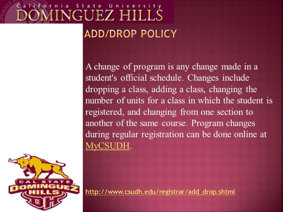 A change of program is any change made in a student s official schedule.
