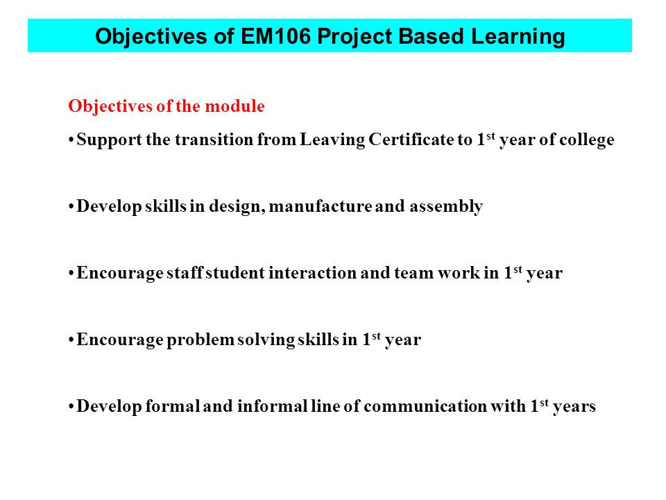 Project Based Learning Issues No formal exams:Therefore increased CA Considerable informal staff input throughout the year Timely feed back required on a regular basis Passenger issues (Mentors) Lack of contribution within a group (Self Regulation or Staff Intervention)
