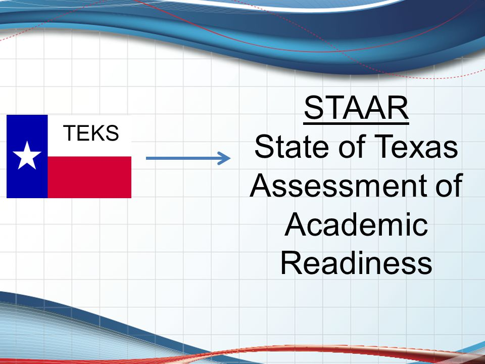 TEKS STAAR State of Texas Assessment of Academic Readiness