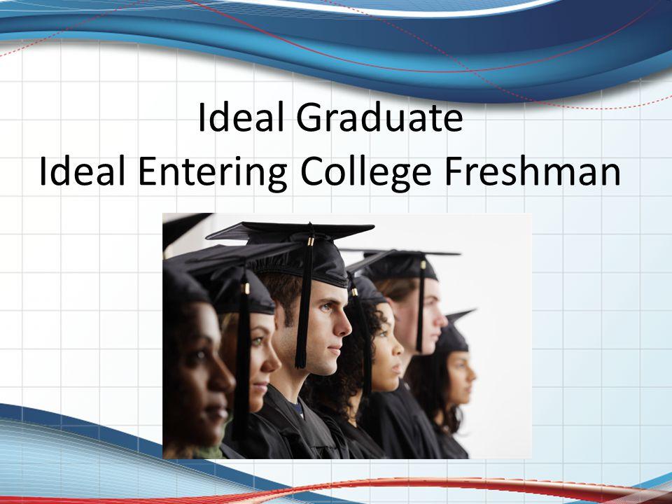 Ideal Graduate Ideal Entering College Freshman