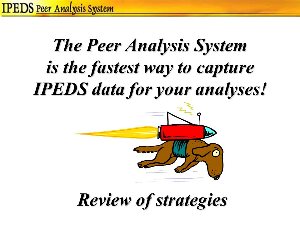 The Peer Analysis System is the fastest way to capture IPEDS data for your analyses.
