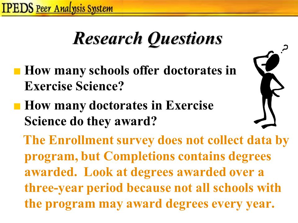 Research Questions ■How many schools offer doctorates in Exercise Science.