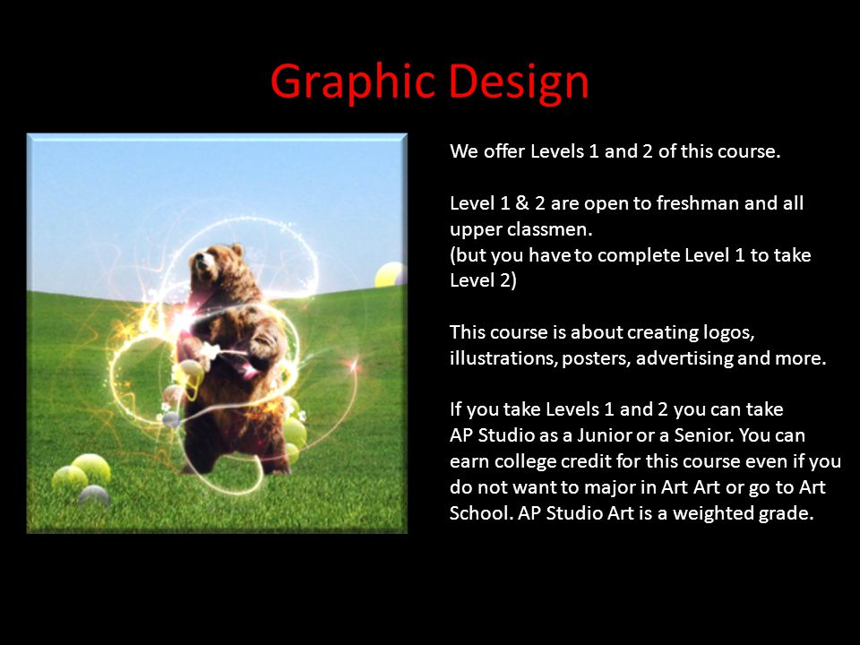 Graphic Design We offer Levels 1 and 2 of this course.