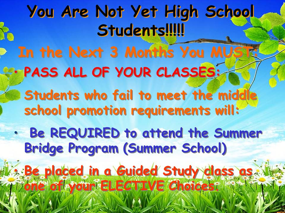 You Are Not Yet High School Students!!!!.
