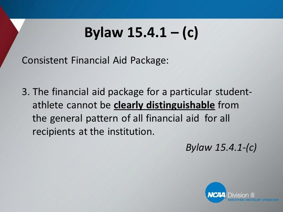 Bylaw 15.4.1 – (c) Consistent Financial Aid Package: 3.