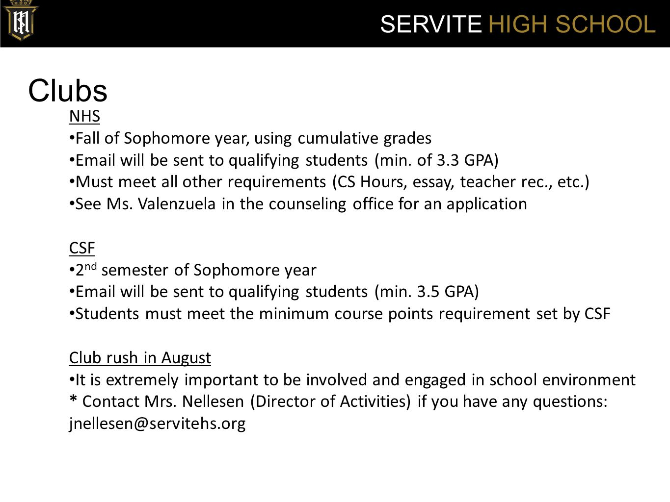 Clubs SERVITE HIGH SCHOOL NHS Fall of Sophomore year, using cumulative grades Email will be sent to qualifying students (min.