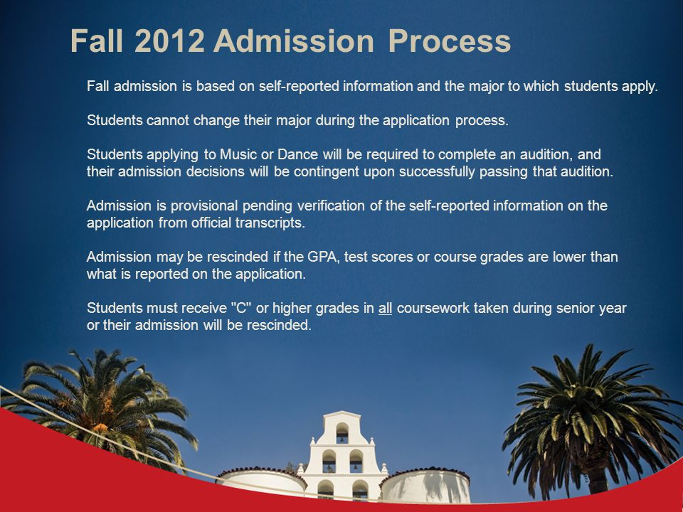 Fall 2012 Admission Communication Process Applicants receive the following notifications: E-mail from SDSU within two weeks after CSUMentor application is filed.