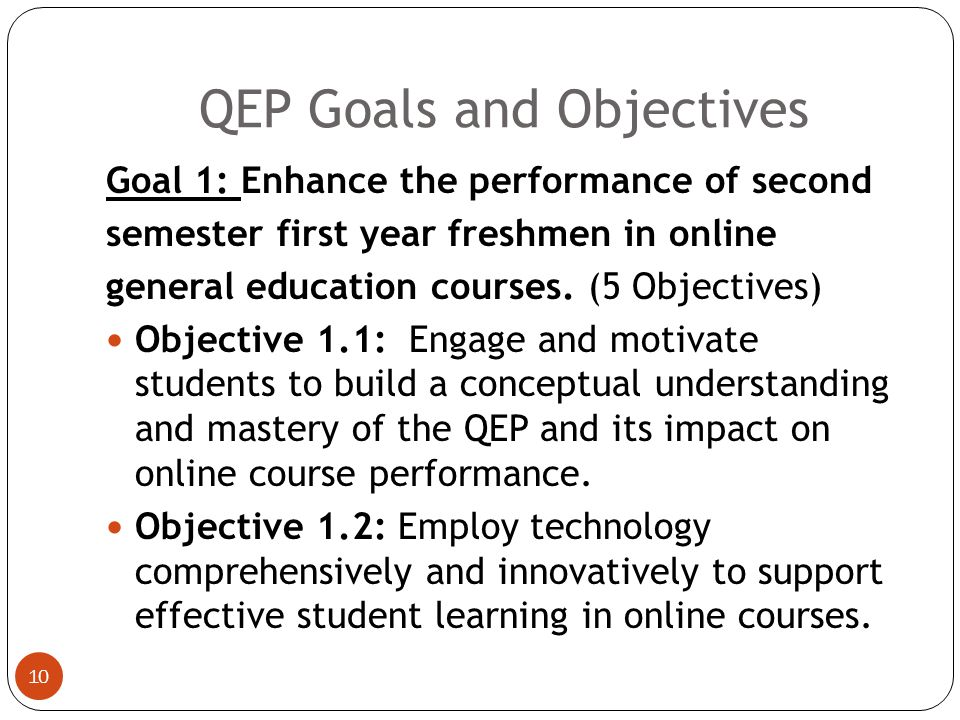 QEP Goals and Objectives 9 1 Topic 3 Goals 10 objectives 8 Specific Measurable Outcomes
