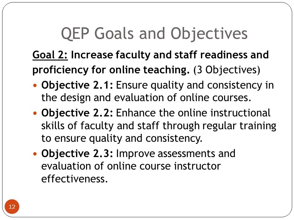 QEP Goals and Objectives 11 Goal 1,cont.