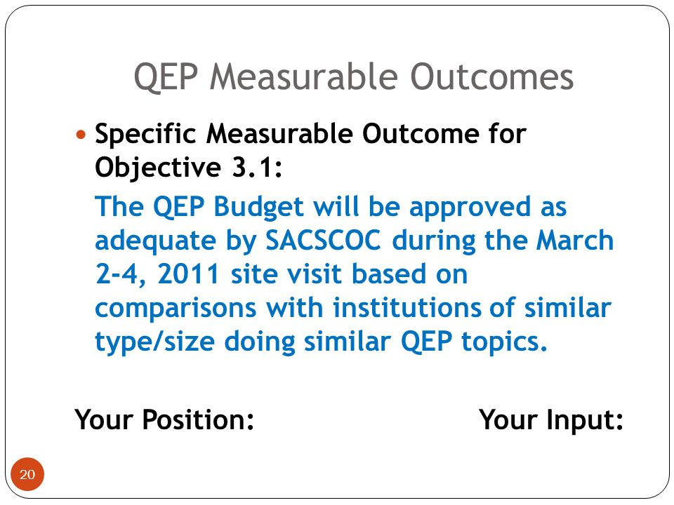 19 Specific Measurable Outcome for Objective 2.3: 100% of faculty and staff who will have received QM training and certification will be evaluated at 4.0 or better by their online students completing English 111, Biology 105, and Communication 210.