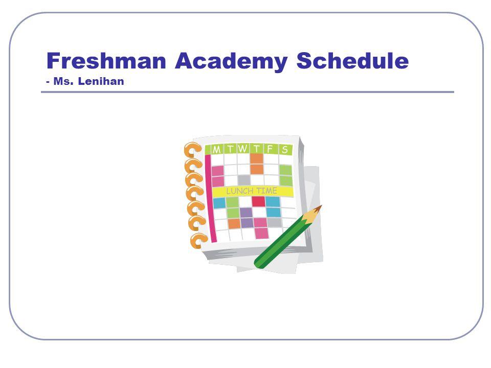 Freshman Academy Schedule - Ms. Lenihan